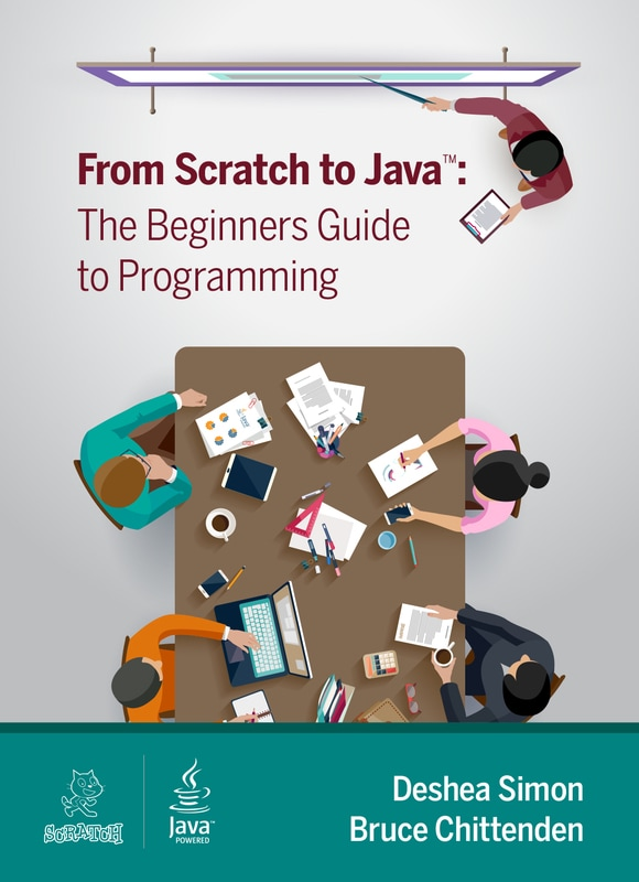 From Scratch to Java: The Beginners Guide to Programming
