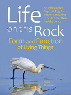 Non-Majors Physiology Textbook: Life on this Rock: Form and Function of Living Things